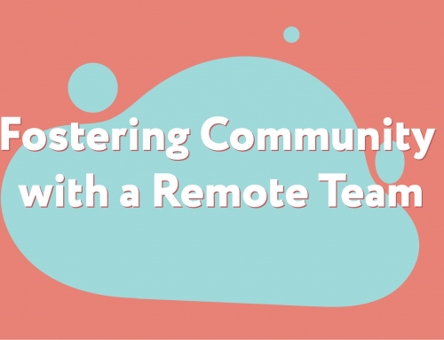 Fostering Community with a Remote Team