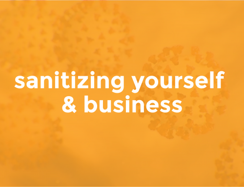 Sanitizing Yourself & Business